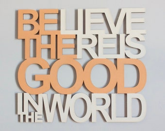 BE THE GOOD, Inspirational Wood Sign