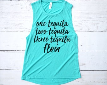 Tequila Shirt, One Tequila Two Tequila Three Tequila Floor Muslce Tank, Tequila Made Me Do It Shirt, Cinco De Mayo Shirt, Tacos and Tequila