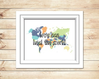 Love can heal the world - Digital Print - Instant Download