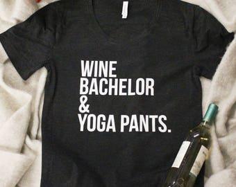 Wine Bachelor And Yoga Pants Graphic Tee Heather Black..Mondays..Bachelorette..Bachelor..Wine Lovers Tee..Graphic Tee