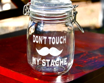 Don't Touch My Stache Jar. Clamp Lid Jar