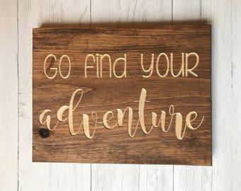 Go Find Your Adventure | Adventurer | Make Memories | Inspiration | Home Decor | Motivation |