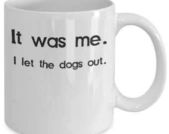 It Was Me I Let The Dogs Out Mug (White) 11oz Funny Veterinarian Coffee Mug - Graduation Gift For Veterinarian Dog Lovers Vets Cup