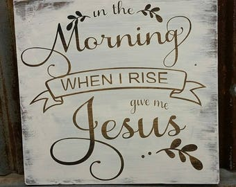 In the Morning When I rise sign
