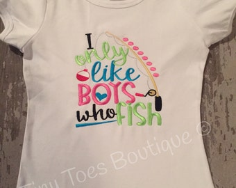 I only like boys that fish embroidered Shirt