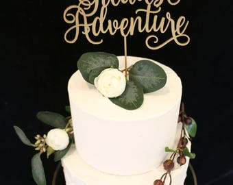 Our Greatest Adventure Wedding Cake Topper- Metallic Gold