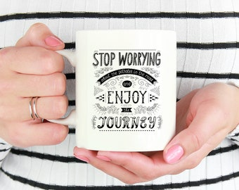 Stop Worrying and Enjoy the Journey Travel Word Quote Mug Gift For Her Made in USA