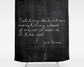 Jack Kerouac Quote, Quote Shower Curtain, Boho Shower Curtain, Boho Decor, Standard/Extra Long, Literary Gifts, Gifts for Him, Gifts for Her