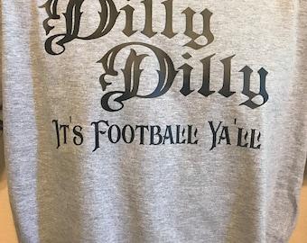 Dilly Dilly Funny Shirt Football Shirt/Bud Light/ Drinking Shirt/