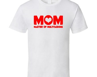 Mothers Day Gift Mom Master Of Multitasking Mothers Day T Shirt