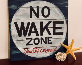 No Wake Zone - Strictly Enforced Hand Painted Pallet Sign for Bedroom. 30 x 30 FREE SHIPPING