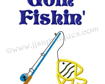 Instant Download - Fishing Embroidery Design Goin' Fishin' over Fishing Pole hooked Fish Embroidery Applique Design 4x4, 5x7, 6x10 hoops