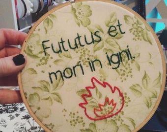 Fututus et mori in igni Embroidery