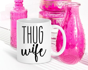 Anniversary Gift for Wife | Thug Wife | Gift for Wife | Gift for Fiance | Wife Coffee Mug | Birthday Gift for Her