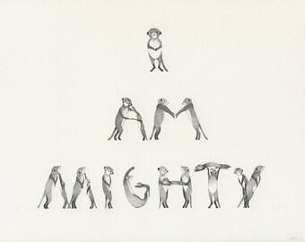 Children's Art Original Ink Illustration 'I AM MIGHTY' - Meerkat Typography Quote