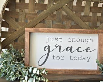 Just Enough Grace For Today, Framed Sign, Wood Sign, Farmhouse Decor