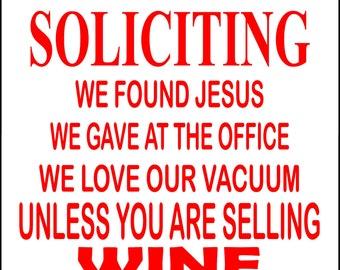 "No Soliciting WINE Sign 9""x12"" ""ALUMINUM"""