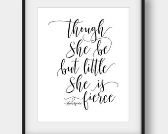 60% OFF Though She Be But Little She Is Fierce Print, ShakeSpeare Quote, Girls Room Decor, Literary Quote, Book Quote, Inspirational Print