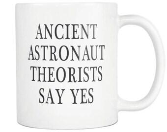 Ancient Astronaut Theorists Say Yes 11oz Mug