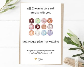 Funny Donut Doughnut Bridesmaid Proposal, Will You Be My Bridesmaid, Funny Bridesmaid Proposal Card, Eat Donuts With You