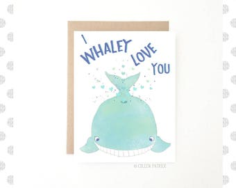 I Whaley Love You Card ~ Anniversary Card ~ Love Card ~ Birthday Card ~ Valentine's Day Card ~ Best Friend Card