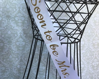 Soon to be Mrs. Classy font Personalized Bridal shower/ bachelorette party sash