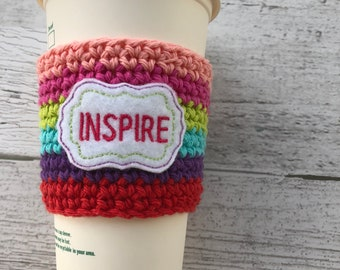 Inspire Cup Cozy, Crochet Coffee Cozy, Coffee Sleeve, Drink Sleeve, Teacher Gift, Gift under 10, Party Favor, gift for her