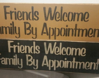Primitive Sign Friends Welcome Family By Appointment