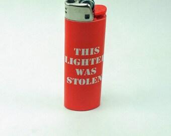 This Lighter Was Stolen - Custom Lighter