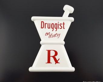 White apothecary Mortar and Pestle formed acrylic sign  Druggist on Duty