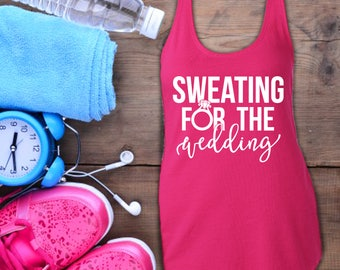 Sweating for the wedding, Work out tank, Wedding Shirts, Bridal Party, Bride, Bridesmaid, Bachelorette Party Tank, Racerback