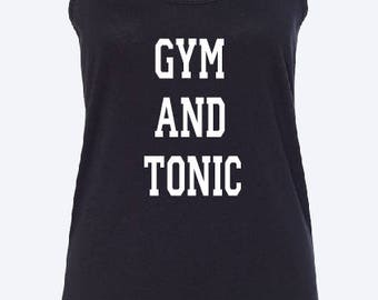 Gym and Tonic Tank | Ladies' tank top | womens' tank top | work out tank top | gym shirt | Gym tank top | work out shirt