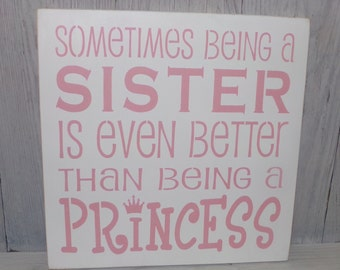 Sometimes Being A Sister Is Even Better Than Being A Princess, Sister Sign, Princess Sign, Girls Pink Bedroom, Princess Bedroom Decor