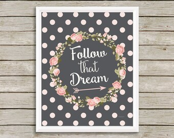 Print, Follow that Dream- Graduation Quote, Wall Art Print, Quote Art Print, College, High School
