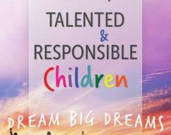 How To Raise Smart, Talented and Responsible Children: Dream Big Dreams