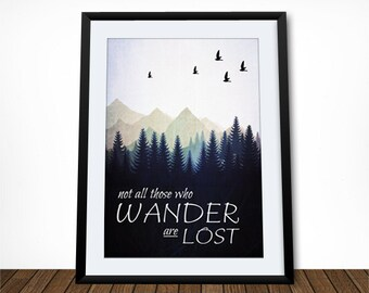 Not All Those Who Wander Are Lost, Tolkein Quote, Literary Quote, Literary Poster, Leaving Gift, Inspirational Quote, Literary Gift