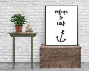 refuse to sink, printable wall art