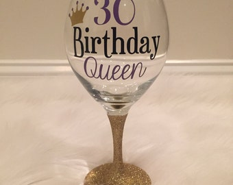 30th Birthday Queen Wine Glass/ Birthday Wine Glass/ Birthday Glass / Glitter Wine Glass