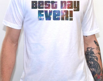Best Day Ever T-Shirt - Men's Fitted Graphic Tee