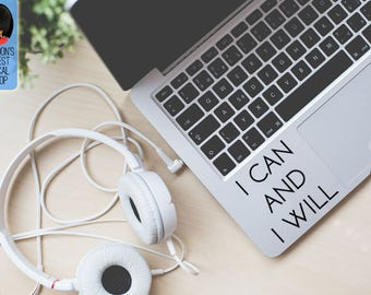 I can and I will Macbook / Laptop Vinyl Decal