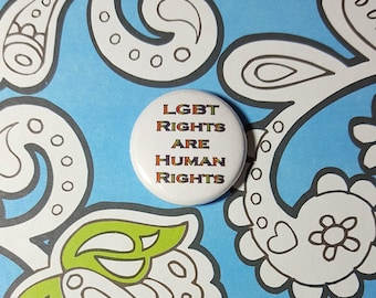 LGBT Rights are Human Rights Pinback Button or Magnet