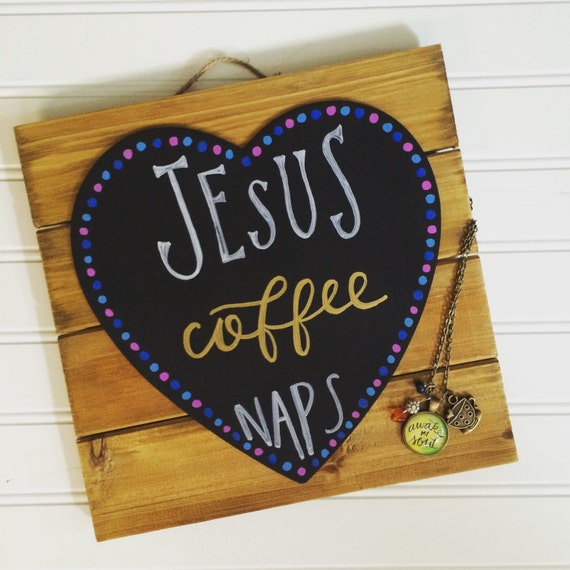 "Jesus Coffee Naps 10""x10"" Wood Sign * Christian Home Decor"