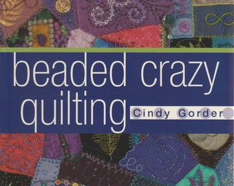 Beaded Crazy Quilting - Quilting Book and Patterns