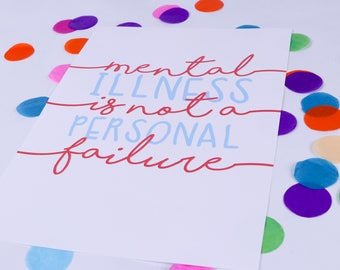 Mental illness  is not a personal failure  A4 Poster|