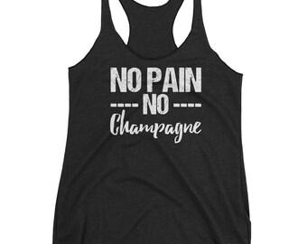 No Pain No Champagne Tank Top-No Pain, No Champagne tank, Champagne tank-No Pain-No Champagne shirt-Yoga Tank-Workout Clothes-No Pain Tank-f