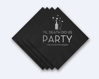 "Custom ""Til Death Do Us Party"" Wedding Napkins - Foil Stamped Napkins"