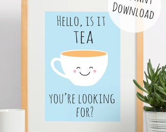 Kitchen Art for Tea Lovers, Hello is it Tea You're Looking for? Funny Pun Digital Print, Printable Card