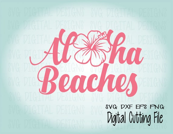 Awesome Aloha Beaches SVG File Beach Quote Aloha Svg Saying   Summer Svg Cut Files  Great For Silhouette U0026 Cricut   Svg Dxf Eps Png From SVGDigitalDesigns On  Etsy ...