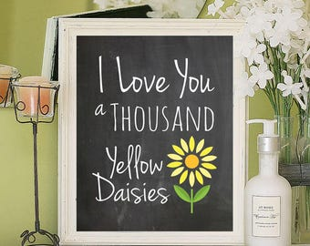 Typography Print I LOVE YOU a Thousand Yellow Daisies 8x10 Wall Decor Print, Gilmore Girls, 9 Color Choices