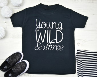 Young Wild & Three | Third Birthday Shirt | Third Birthday Outfit | 3rd Birthday Outfit | 3rd Birthday Shirt | Three Shirt
